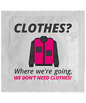 Clothes ? We don't need clothes